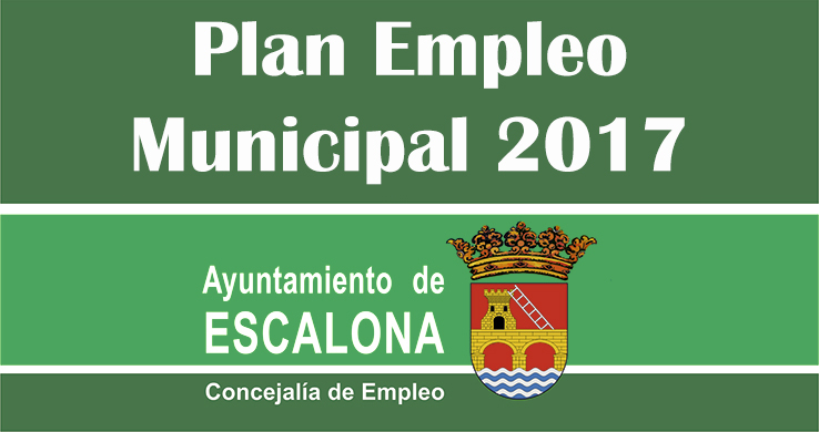 Convocatoria de 6 plazas para la ejecución del Plan de Empleo Municipal del Ayuntamiento de Escalona